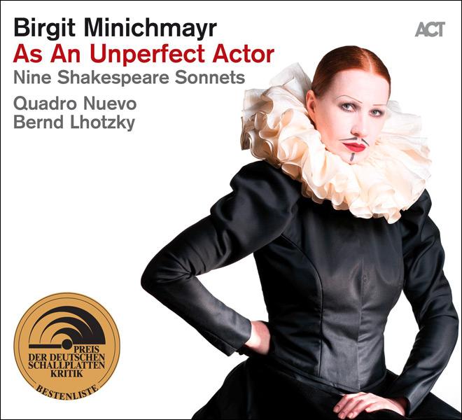 As An Unperfect Actor - Nine Shakespeare Sonnetts - Birgit Minichmayr & Quadro Nuevo