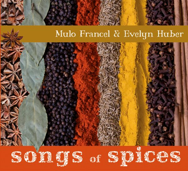 CD Mulo Francel & Evelyn Huber Songs of Spices