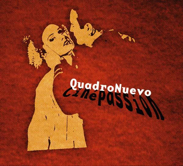 CD Quadro Nuevo CinéPassion