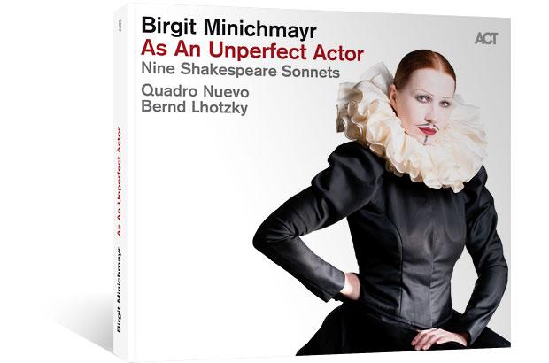 CD As An Unperfect Actor - Nine Shakespeare Sonnetts - Birgit Minichmayr & Quadro Nuevo